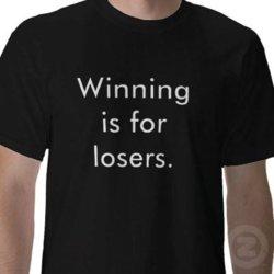 winning_is_for_losers_tshirt-p235330058417431645en7m7_400.jpg