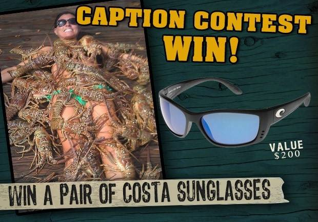 e52606fd8a Caption Contest- Win a pair of Costa Sunglasses!
