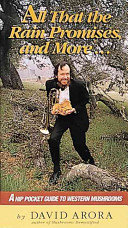 David_Arora_-_All_That_the_Rain_Promises_and_More_A_Hip_Pocket_Guide_to_Western_Mushrooms.jpeg